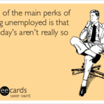 Lessons I've Learned Since Being Unemployed